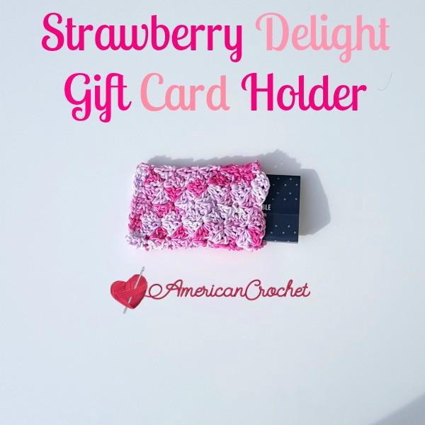 Strawberry Delight Gift Card Holder free crochet pattern